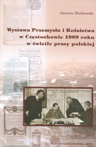 """Okładka publikacji """"Wystawa Przemysłu i Rolnictwa w Częstochowie 1909 roku w świetle prasy polskiej"""""""
