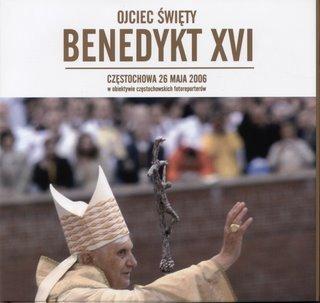 """Okładka katalogu """"Ojciec Święty Benedykt XVI w obiektywie częstochowskich fotoreporterów Częstochowa 26 maja 2006"""""""