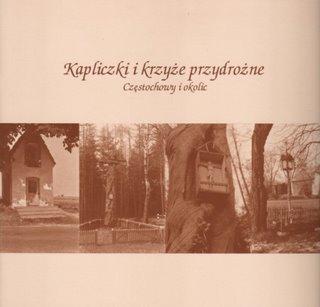 """Okładka katalogu """"Kapliczki i krzyże przydrożne Częstochowy i okolic"""""""