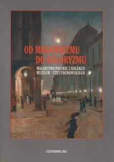 """Okładka katalogu """"Od modernizmu do koloryzmu Malarstwo Polskie z kolekcji Muzeum Częstochowskiego"""""""