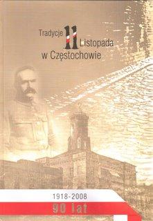 """Okładka publikacji """"Tradycje 11 listopada w Częstochowie"""""""