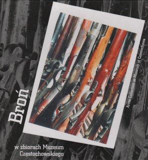 """Okładka publikacji """"Broń zbiorach Muzeum Częstochowskiego. Zbiór broni palnej"""""""