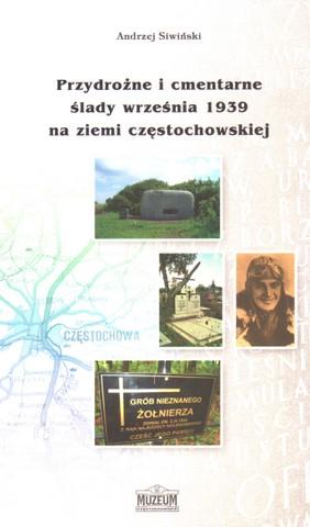 """Okładka publikacji """"Przydrożne i cmentarne ślady września 1939 na ziemi częstochowskiej"""""""