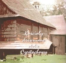 """Okładka katalogu """"Kościoły drewniane okolic Częstochowy"""""""