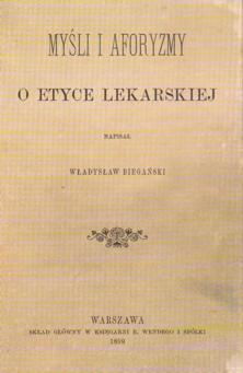 Okładka publikacji: Władysław Biegański. Myśli i aforyzmy o etyce lekarskiej