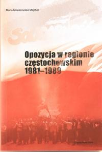 """Okładka publikacji """"Opozycja w regionie częstochowskim 1981-1989"""""""