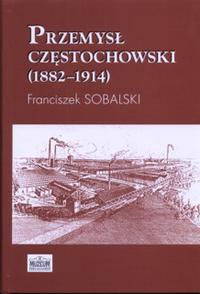 """Okładka publikacji """"Przemysł częstochowski (1882-1914)"""""""