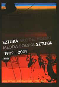 """Okładka katalogu """"Sztuka Młodej Polski Młoda Polska Sztuka 1909-2009. Dom Sztuki wczoraj i dziś – 1909 i 2009"""""""