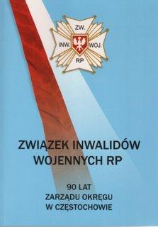 """Okładka publikacji """"Związek Inwalidów Wojennych RP. 90 lat Zarządu Okręgu w Częstochowie"""""""
